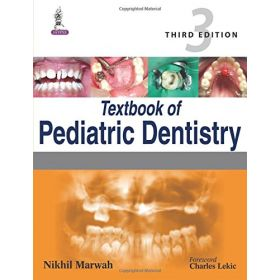 Textbook Of Pediatric Dentistry by Nikhil Marwah